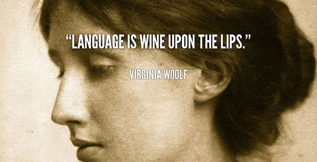 Virginia-Woolf-language-is-wine-upon-the-lips